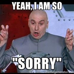 dr, evil sorry